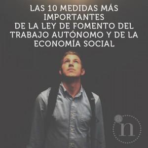 Las 10 medidas más importantes de la Ley de Fomento del Trabajo Autónomo y de la Economía Social