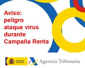 Aviso, peligro ataque virus durante Campaña Renta