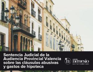 Sentencia Judicial de la Audiencia Provincial Valencia sobre las cláusulas abusivas y gastos de hipoteca