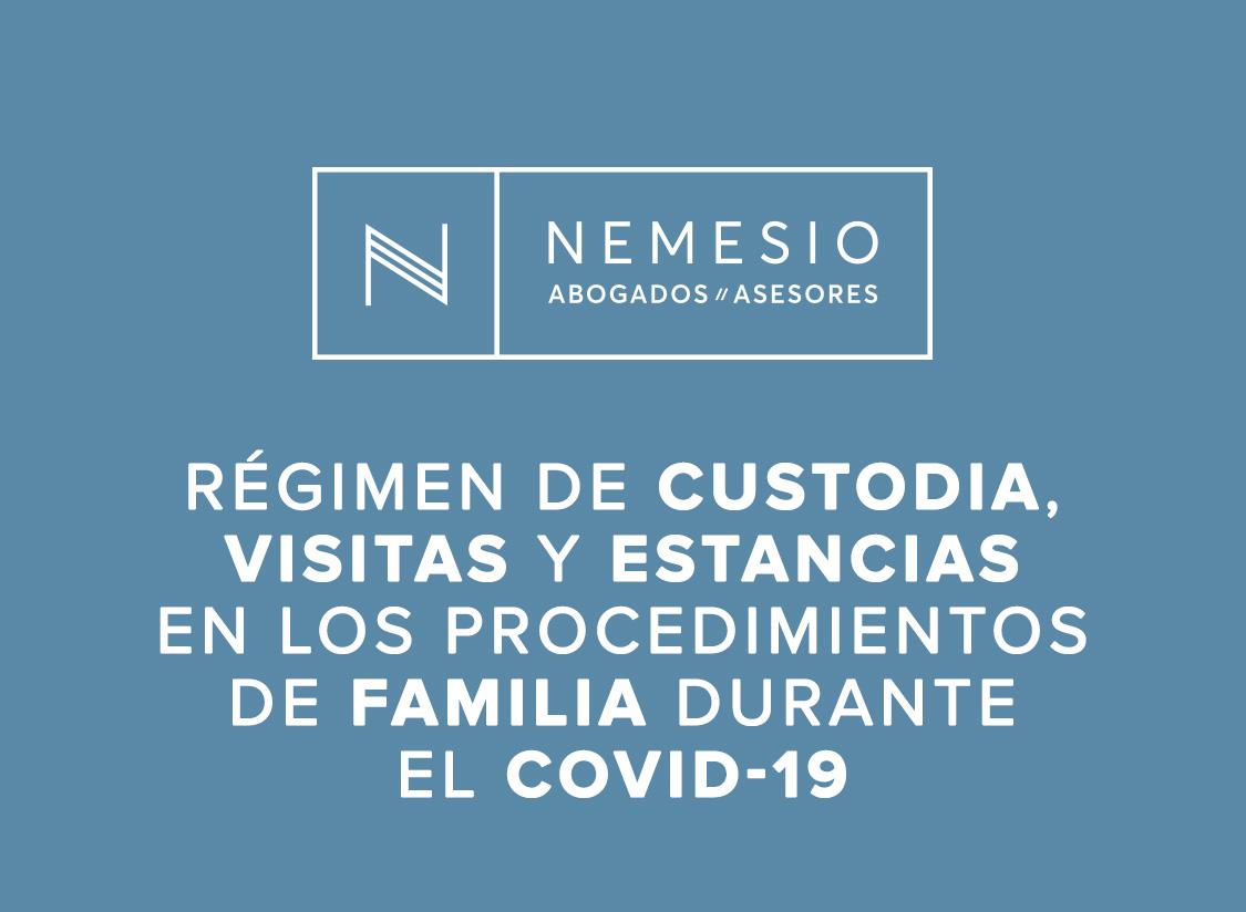 Régimen de custodia, visitas y estancias en los procedimientos de familia durante el COVID-19 - Nemesio abogados
