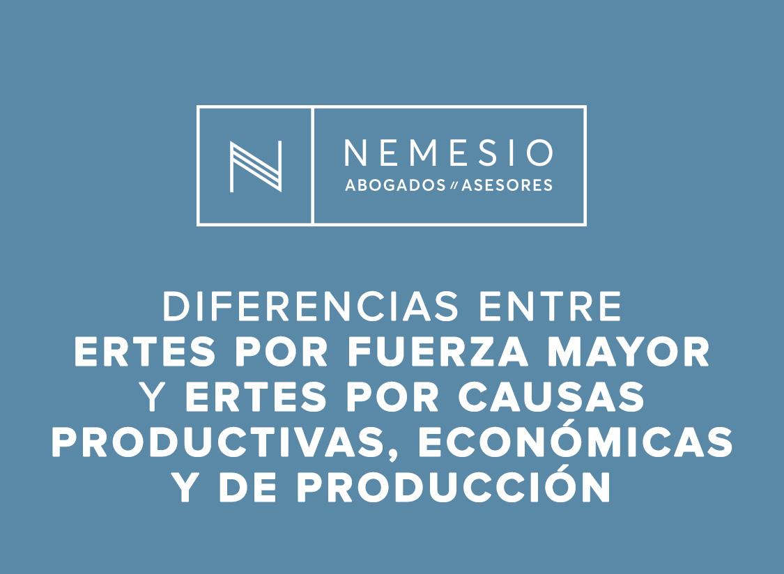 diferenciar entre ERTEs por fuerza mayor y ERTEs por causas productivas, económicas y de producción