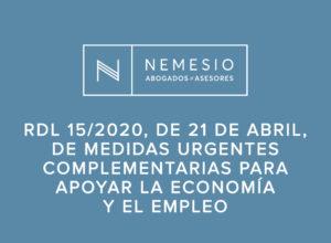 Real Decreto-Ley 15/2020, de 21 de Abril, de medidas urgentes complementarias para apoyar la economía y el empleo en España ante la crisis del COVI-19.
