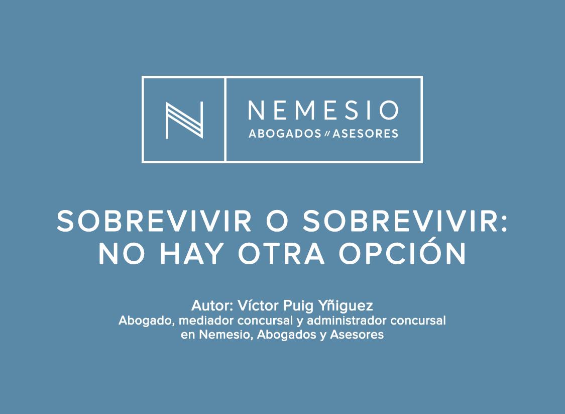 Sobrevivir al covid-19. Autor: Víctor Puig Yñiguez, Abogados, mediador concursal y administrador concursal en Nemesio, Abogados y Asesores