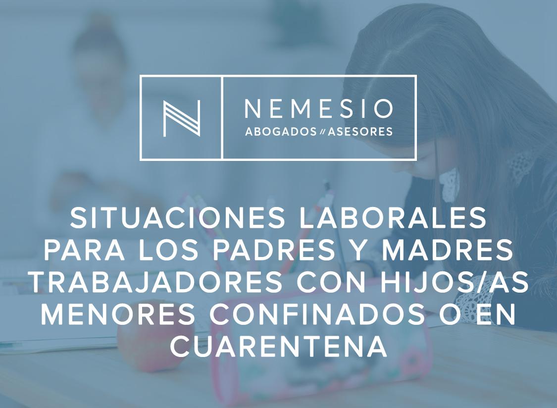 Comentario sobre las situaciones laborales que puedan derivar para los padres y madres trabajadores con hijos/as menores confinados o en cuarentena
